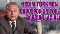 Orduspor Başkanı Orduspor'un Toplam Borcunu Açıkladı